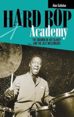 Hard Bop Academy by Alan Goldsher
