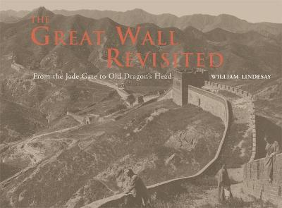 The Great Wall Revisited by William Lindesay
