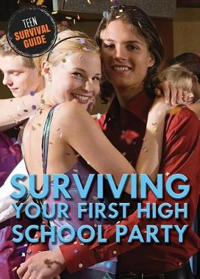 Surviving Your First High School Party by Alexis Burling