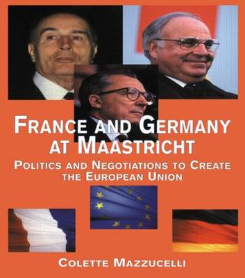 France and Germany at Maastricht by Colette Mazzucelli