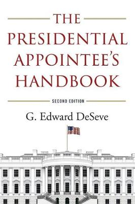 The Presidential Appointee's Handbook by G. Edward DeSeve