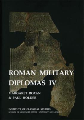 Roman Military Diplomas: v. 4 (BICS Supplement 82) by Margaret M. Roxan