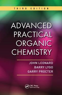 Advanced Practical Organic Chemistry, Third Edition by John Leonard