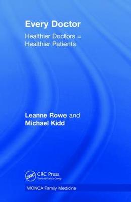 Every Doctor: Healthier Doctors = Healthier Patients by Leanne Rowe