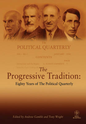 The Progressive Tradition: Eighty Years of The Political Quarterly by Andrew Gamble