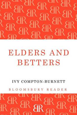 Elders and Betters by Ivy Compton-Burnett