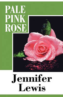 Pale Pink Rose by Jennifer Lewis
