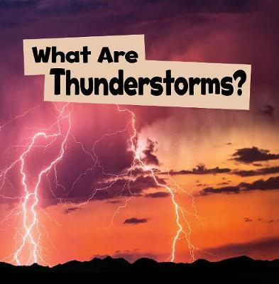What Are Thunderstorms? by Mari Schuh