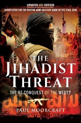 The Jihadist Threat by Paul Moorcraft