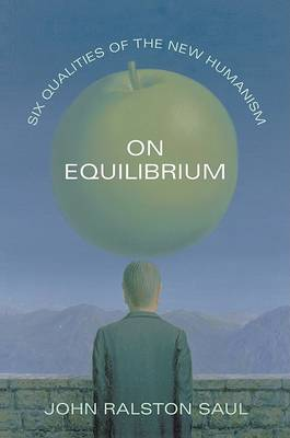 On Equilibrium by John Ralston Saul