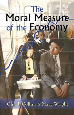 The Moral Measure of the Economy by Chuck Collins