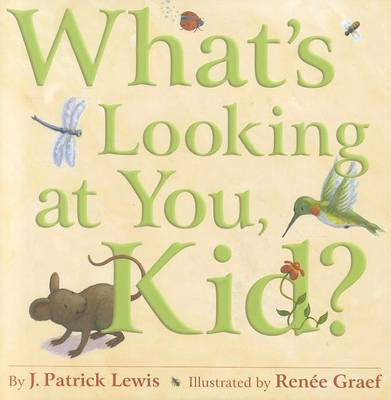 What's Looking at You, Kid? by J Patrick Lewis