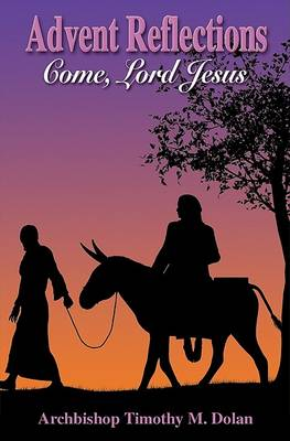 Advent Reflections: Come, Lord Jesus book