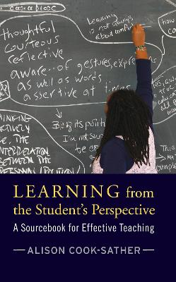 Learning from the Student's Perspective: A Sourcebook for Effective Teaching by Alison Cook-Sather