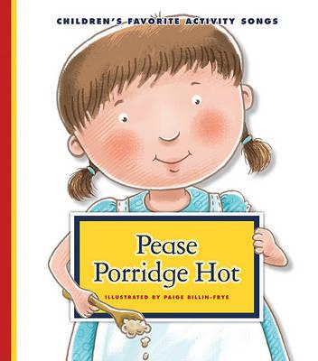 Pease Porridge Hot by Paige Billin-Frye