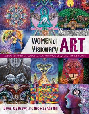 Women of Visionary Art by David Jay Brown