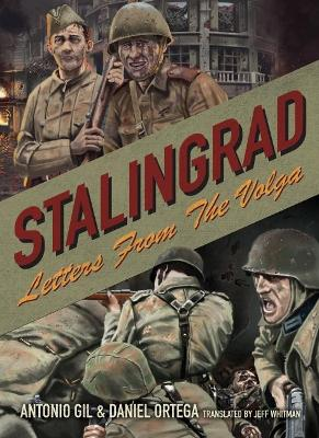 Stalingrad: Letters from the Volga by Jeff Whitman