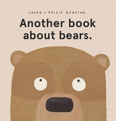 Another Book About Bears. by Laura Bunting