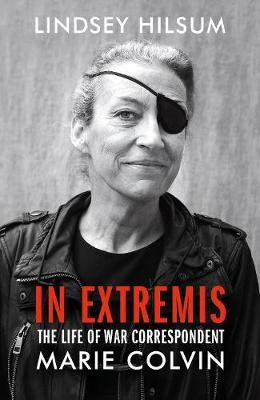 In Extremis: The Life of War Correspondent Marie Colvin book