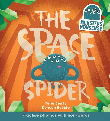 Monsters' Nonsense: The Space Spider by Peter Bently