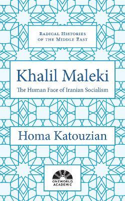 Khalil Maleki by Homa Katouzian