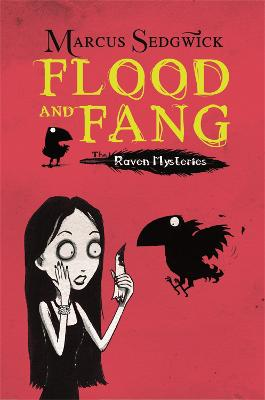 Raven Mysteries: Flood and Fang by Marcus Sedgwick