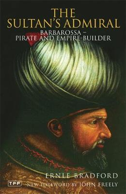 The Sultan's Admiral by Ernle Bradford
