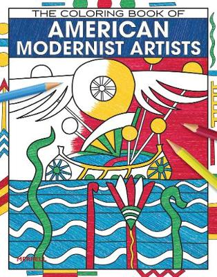 The Coloring Book of American Modernist Artists by Rick Kinsel