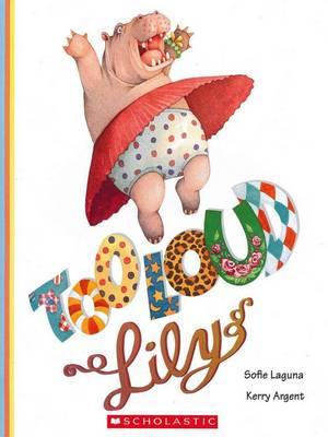 Too Loud, Lily by Sofie Laguna