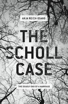 The Scholl Case by Anja Reich-Osang