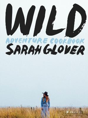 Wild by Sarah Glover