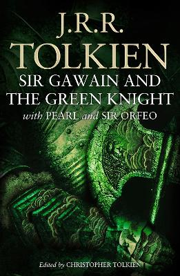Sir Gawain and the Green Knight: with Pearl and Sir Orfeo by J. R. R. Tolkien