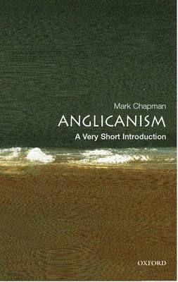 Anglicanism: A Very Short Introduction by Mark Chapman