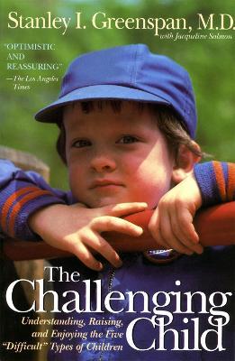 Challenging Child by Stanley I. Greenspan