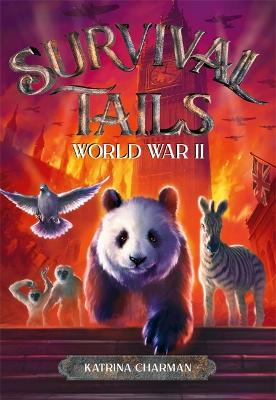 Survival Tails: World War II by Katrina Charman