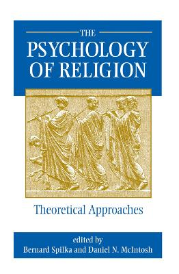 The Psychology Of Religion by Bernard Spilka