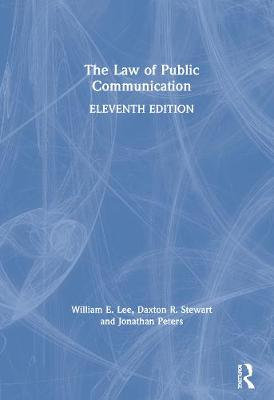 The Law of Public Communication, 11th Edition by William E. Lee