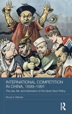 International Competition in China, 1899-1991 book