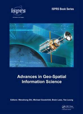 Advances in Geo-Spatial Information Science by Wenzhong Shi