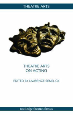 Theatre Arts on Acting by Laurence Senelick