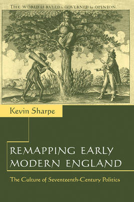 Remapping Early Modern England by Kevin Sharpe