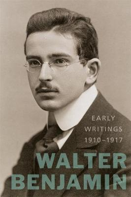 Early Writings (1910-1917) by Walter Benjamin