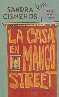 La Casa En Mango Street/ The House of Mango Street by Sandra Cisneros