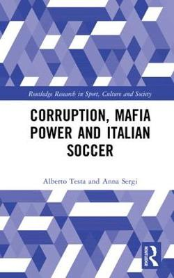 Corruption, Mafia Power and Italian Soccer book