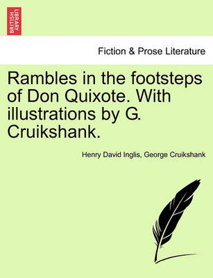 Rambles in the Footsteps of Don Quixote. with Illustrations by G. Cruikshank. by Henry David Inglis