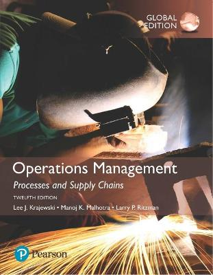 Operations Management: Processes and Supply Chains, Global Edition by Lee J. Krajewski