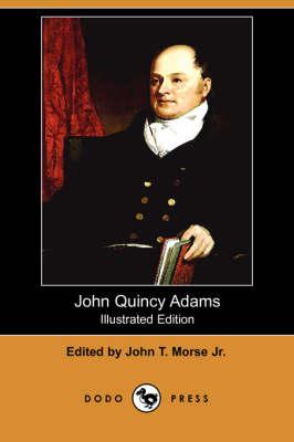 John Quincy Adams (Illustrated Edition) (Dodo Press) book