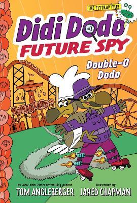 Didi Dodo, Future Spy: Double-O Dodo (Didi Dodo, Future Spy #3) by Tom Angleberger