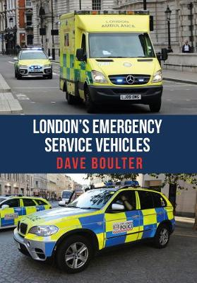 London's Emergency Service Vehicles by Dave Boulter