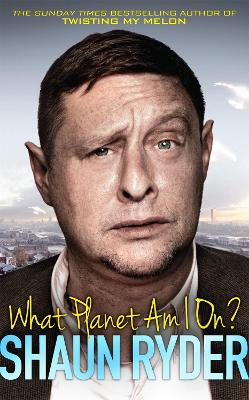 What Planet Am I On? by Shaun Ryder